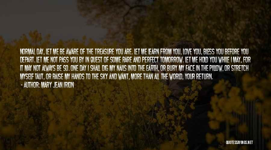 Treasure And Love Quotes By Mary Jean Irion
