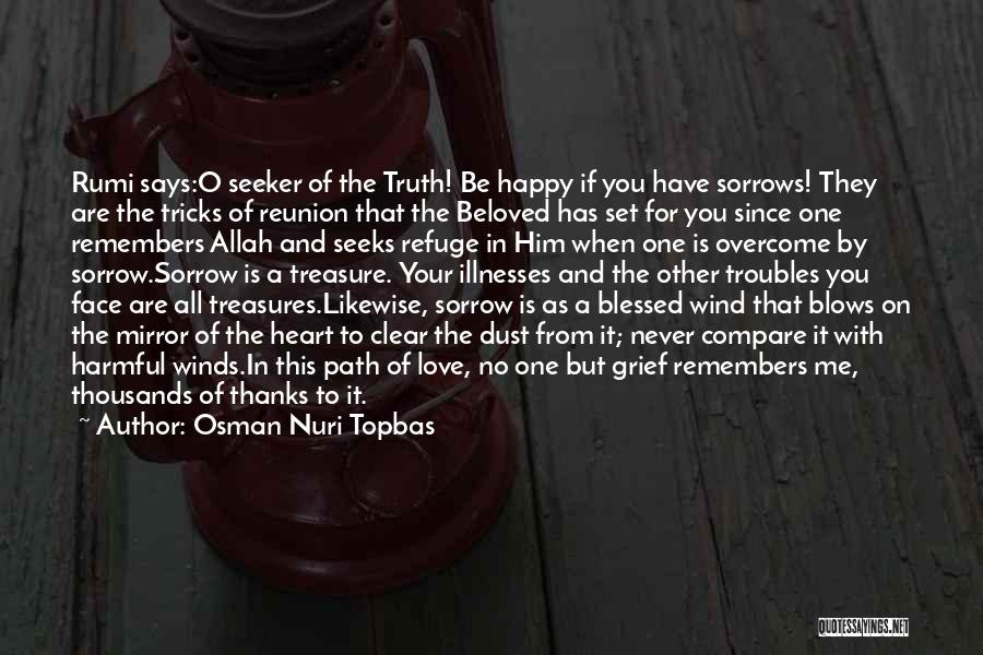 Treasure And Love Quotes By Osman Nuri Topbas