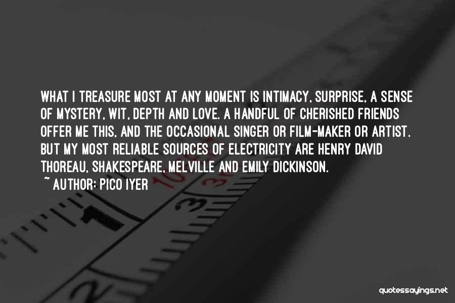 Treasure And Love Quotes By Pico Iyer