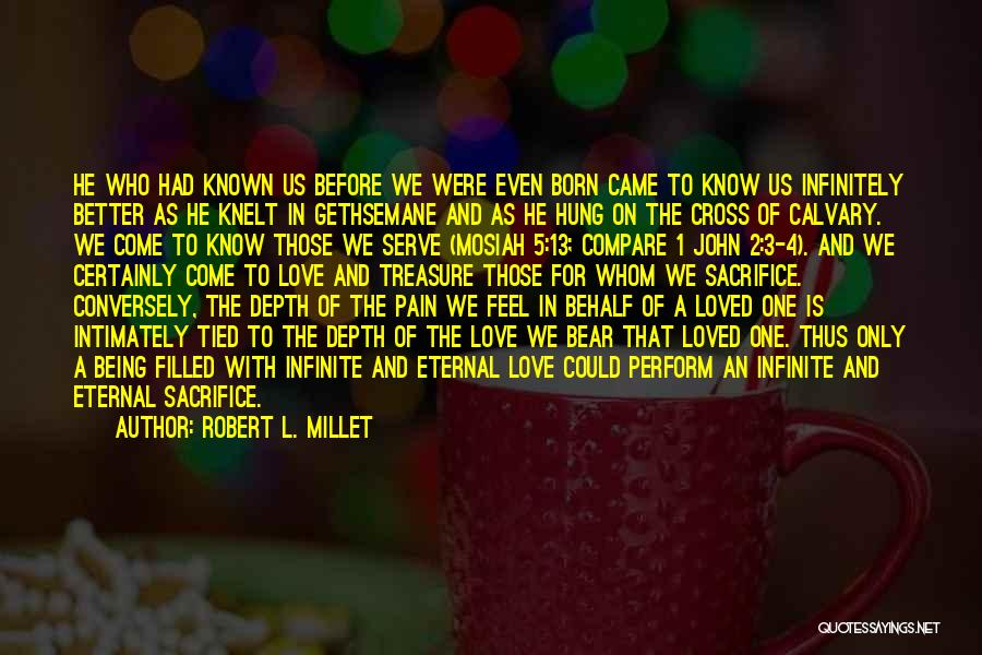 Treasure And Love Quotes By Robert L. Millet