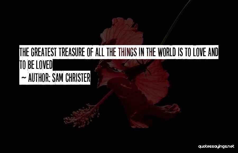 Treasure And Love Quotes By Sam Christer