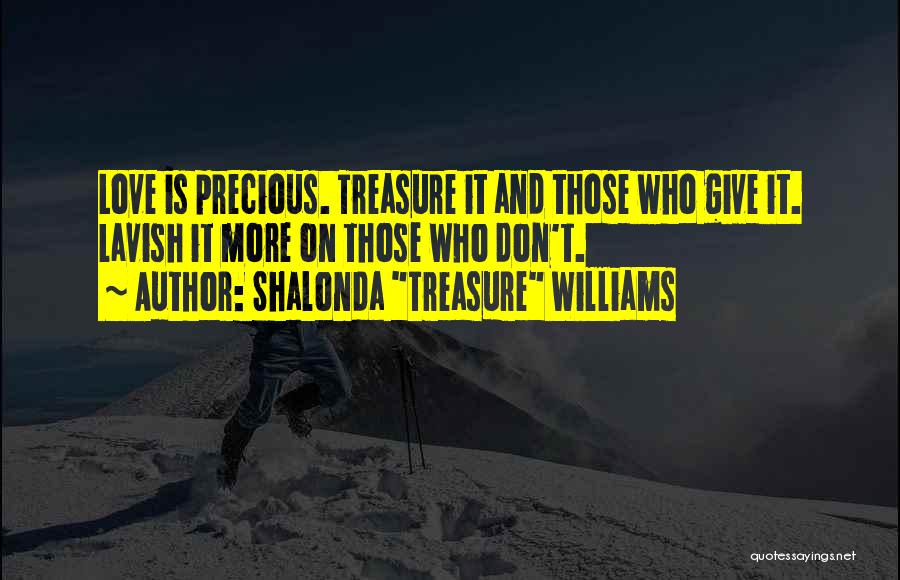Treasure And Love Quotes By Shalonda