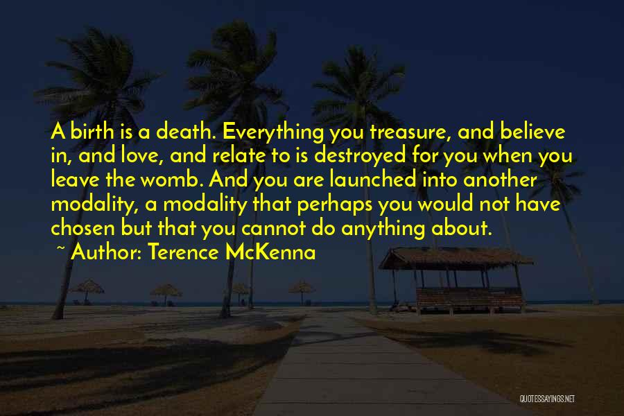 Treasure And Love Quotes By Terence McKenna