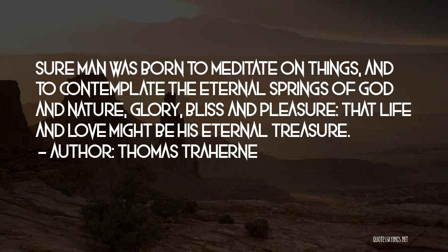 Treasure And Love Quotes By Thomas Traherne