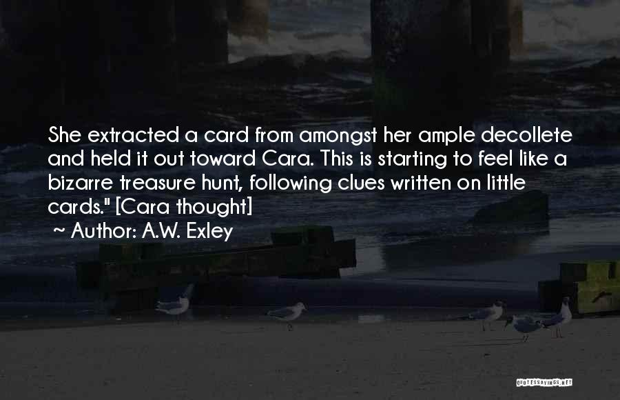 Treasure Hunt Clues Quotes By A.W. Exley