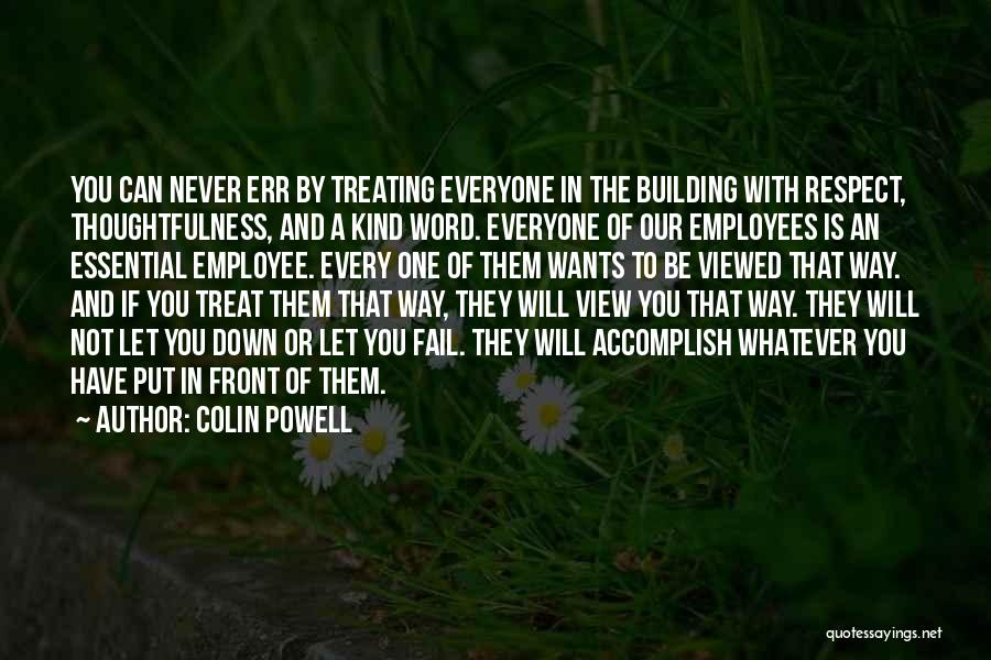 Treat Everyone Respect Quotes By Colin Powell