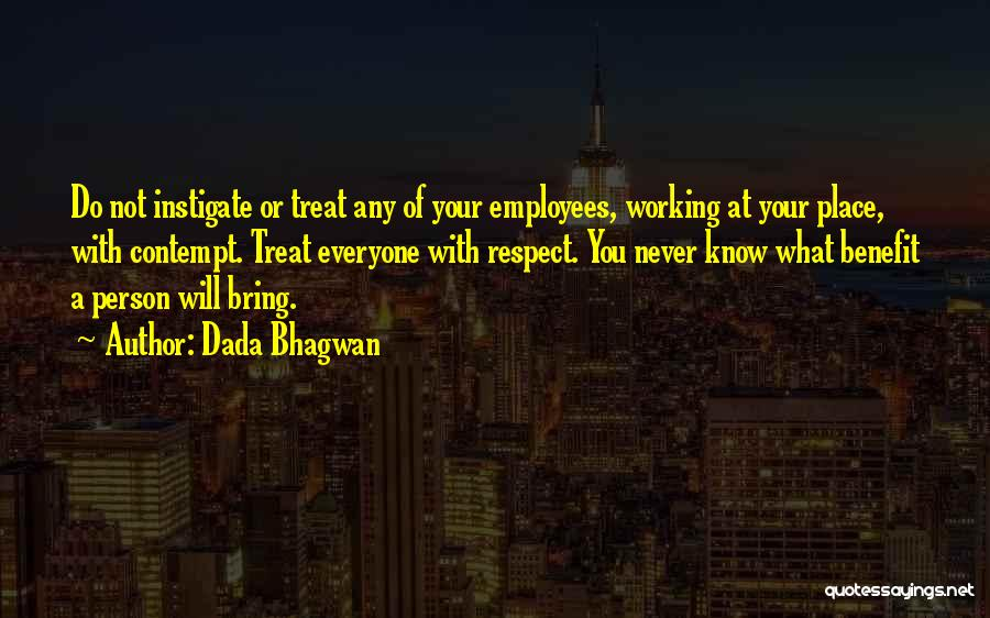 Treat Everyone Respect Quotes By Dada Bhagwan