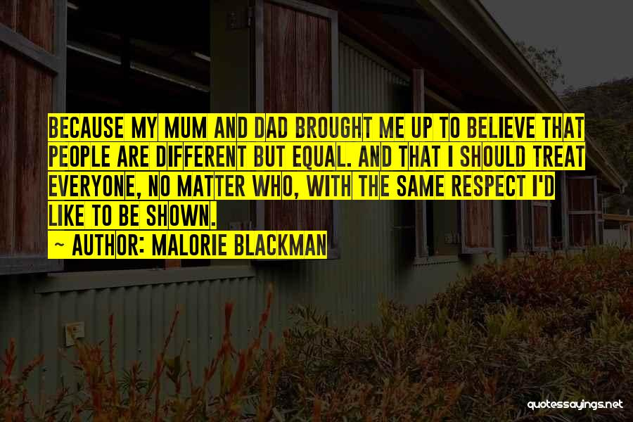Treat Everyone Respect Quotes By Malorie Blackman