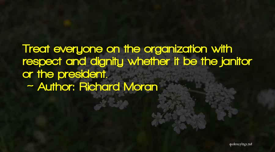 Treat Everyone Respect Quotes By Richard Moran