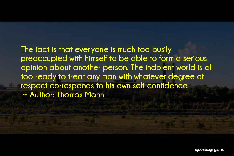 Treat Everyone Respect Quotes By Thomas Mann