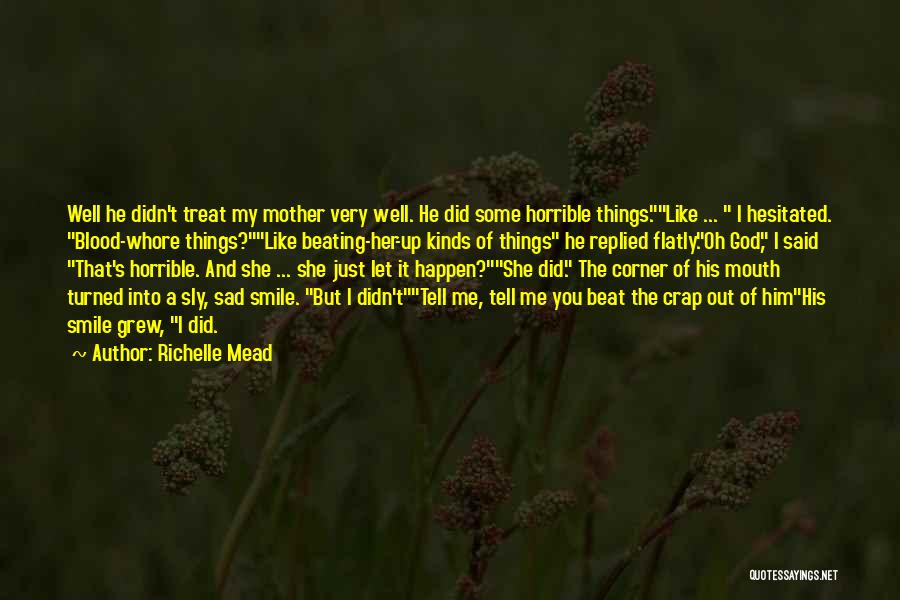 Treat Her Like Your Mother Quotes By Richelle Mead
