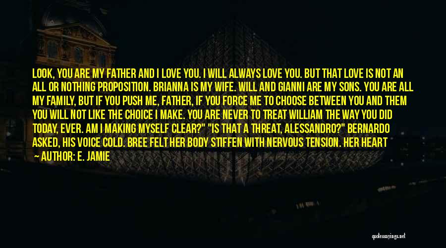 Treat Me Like A Choice Quotes By E. Jamie