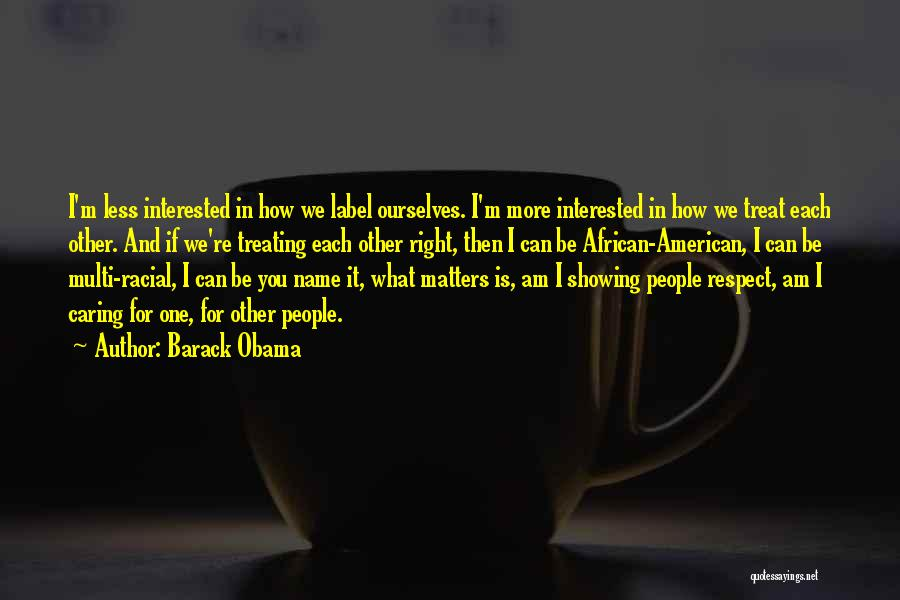 Treat U Right Quotes By Barack Obama