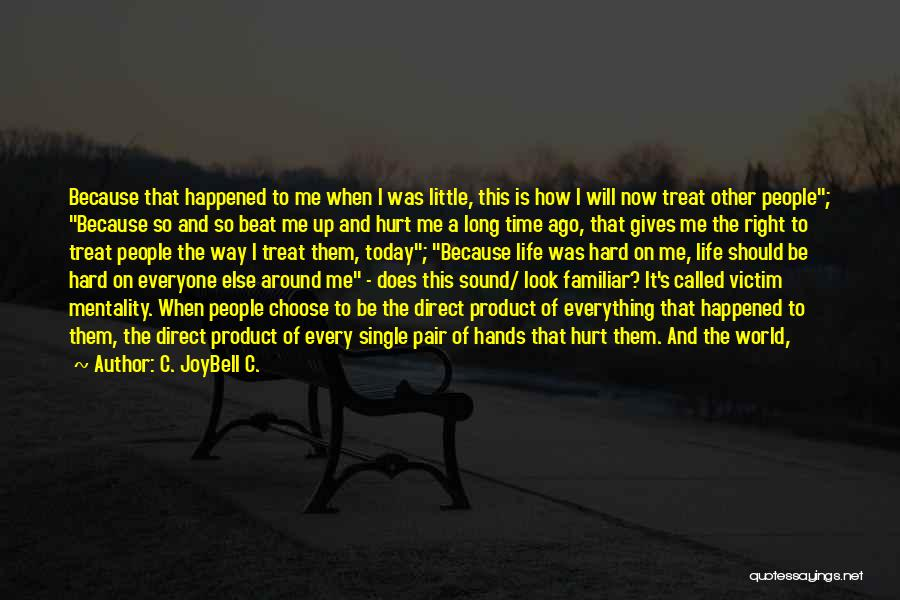 Treat U Right Quotes By C. JoyBell C.