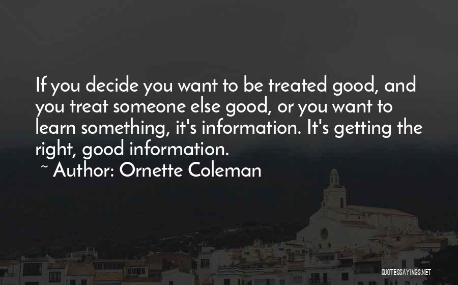 Treat U Right Quotes By Ornette Coleman