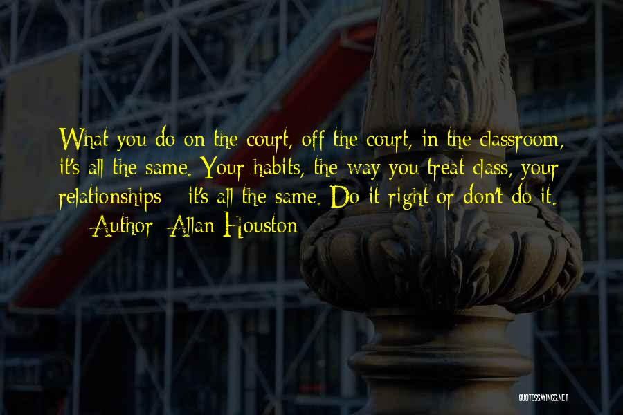 Treat You Right Quotes By Allan Houston