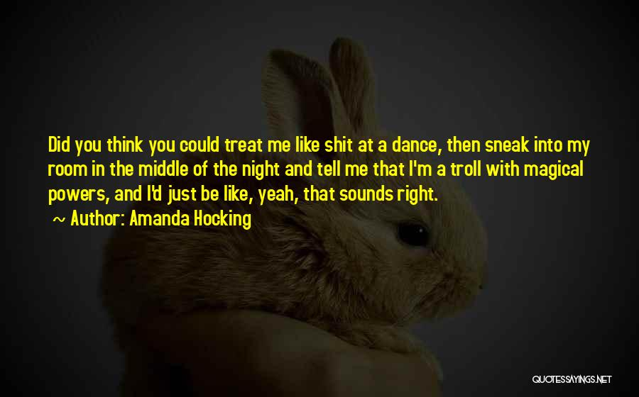 Treat You Right Quotes By Amanda Hocking