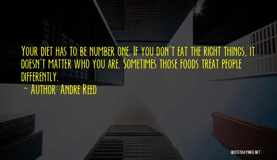 Treat You Right Quotes By Andre Reed