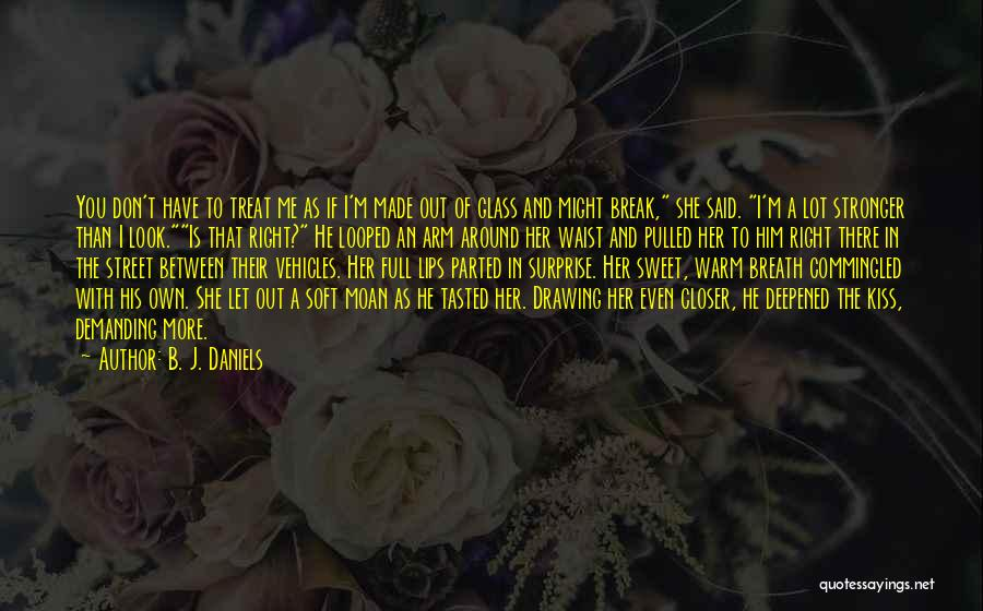 Treat You Right Quotes By B. J. Daniels