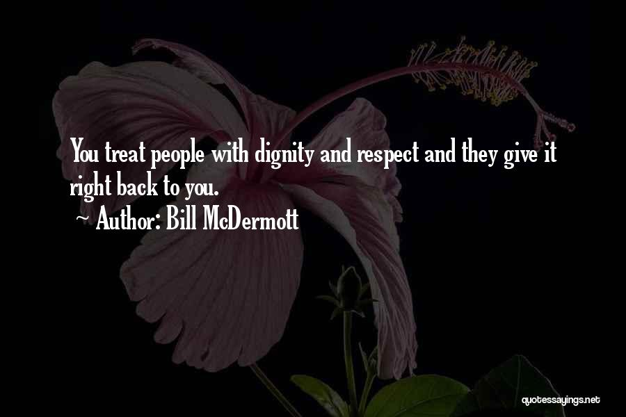 Treat You Right Quotes By Bill McDermott