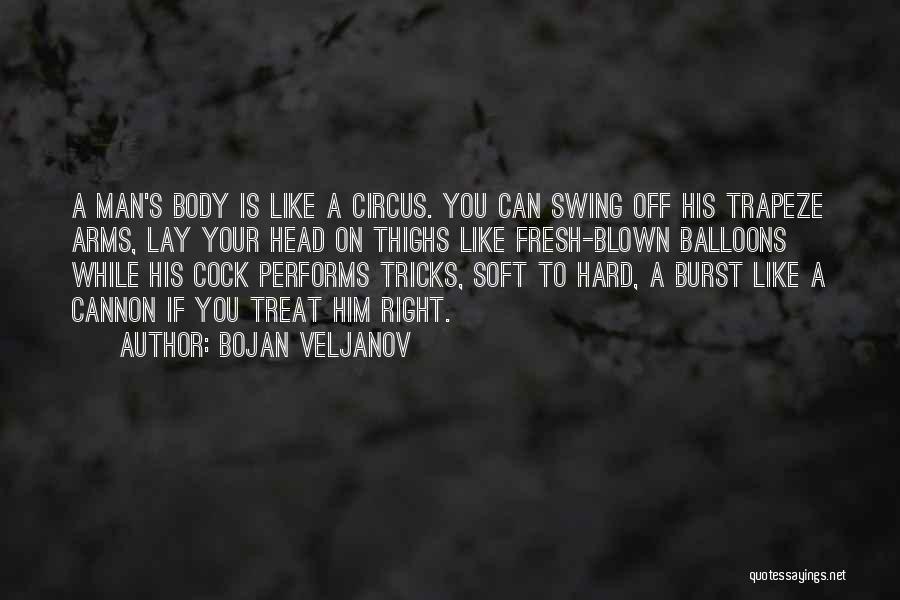 Treat You Right Quotes By Bojan Veljanov
