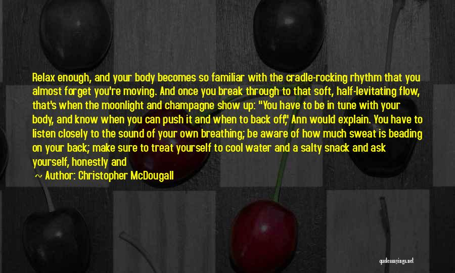 Treat You Right Quotes By Christopher McDougall