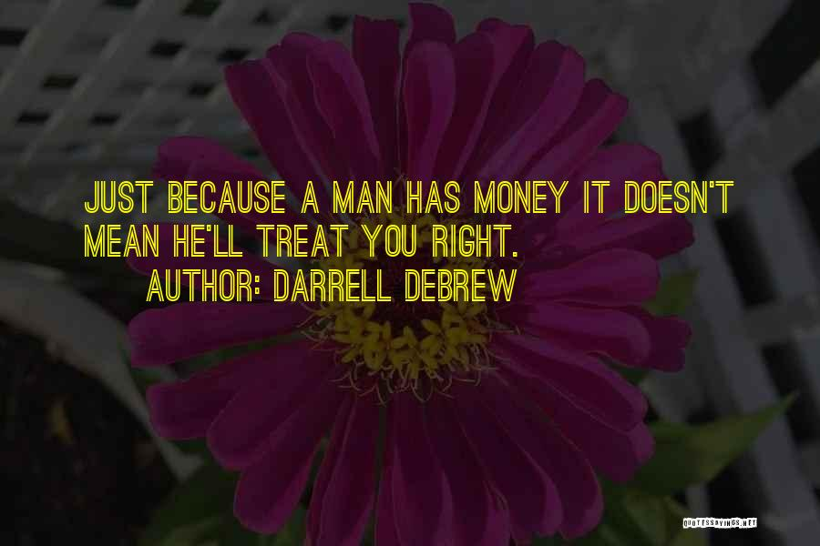 Treat You Right Quotes By Darrell Debrew