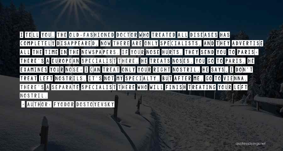 Treat You Right Quotes By Fyodor Dostoyevsky