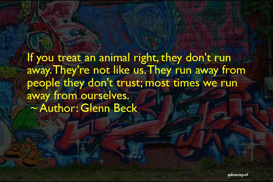 Treat You Right Quotes By Glenn Beck