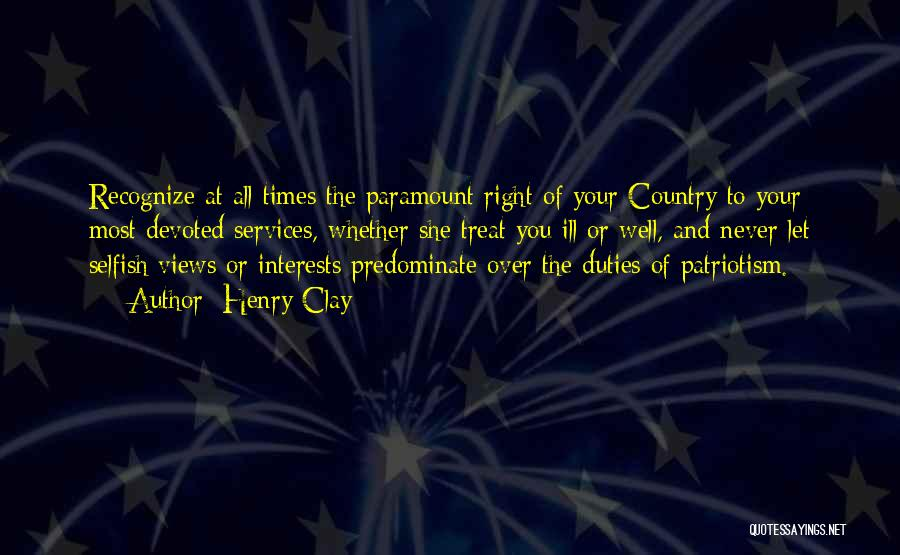 Treat You Right Quotes By Henry Clay