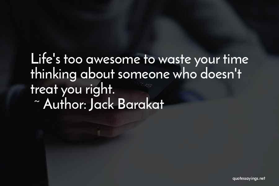 Treat You Right Quotes By Jack Barakat