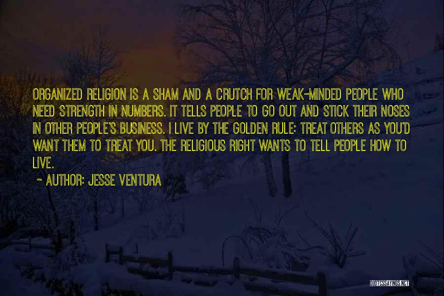 Treat You Right Quotes By Jesse Ventura