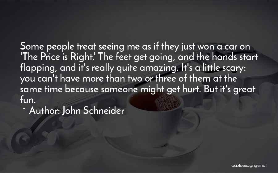 Treat You Right Quotes By John Schneider