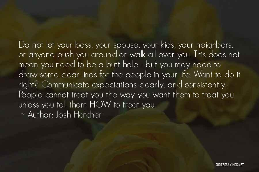Treat You Right Quotes By Josh Hatcher