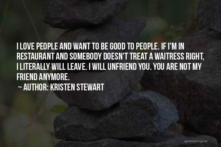 Treat You Right Quotes By Kristen Stewart