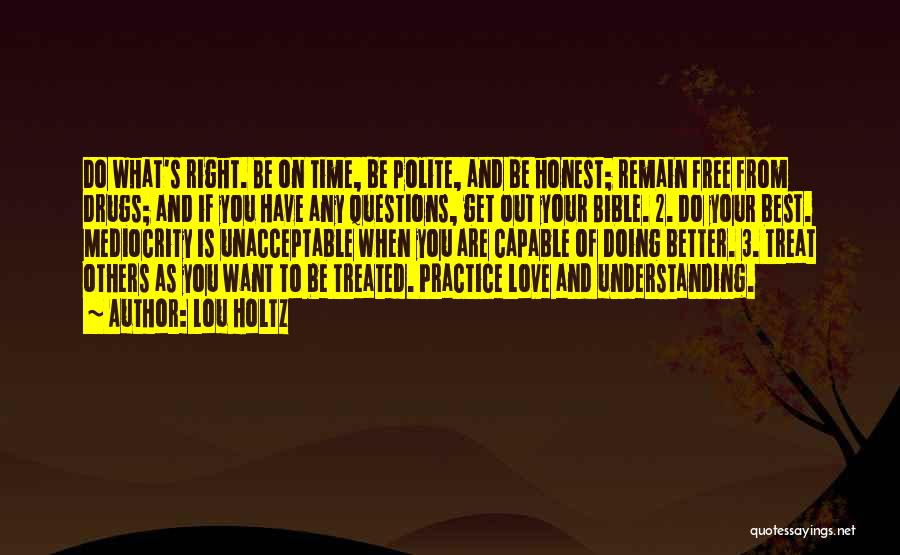 Treat You Right Quotes By Lou Holtz