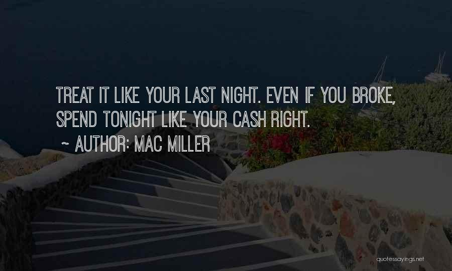 Treat You Right Quotes By Mac Miller