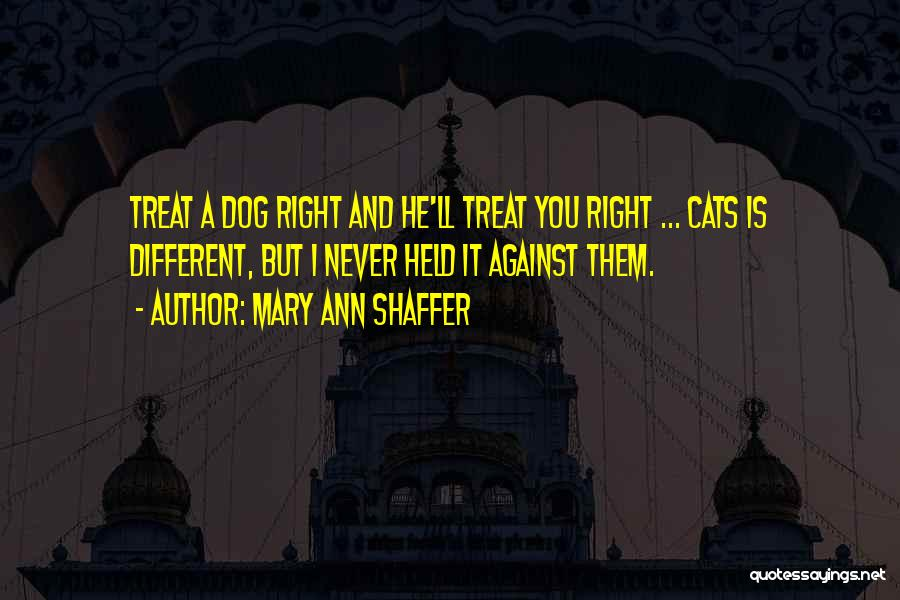 Treat You Right Quotes By Mary Ann Shaffer