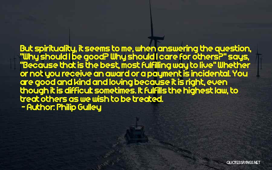 Treat You Right Quotes By Philip Gulley