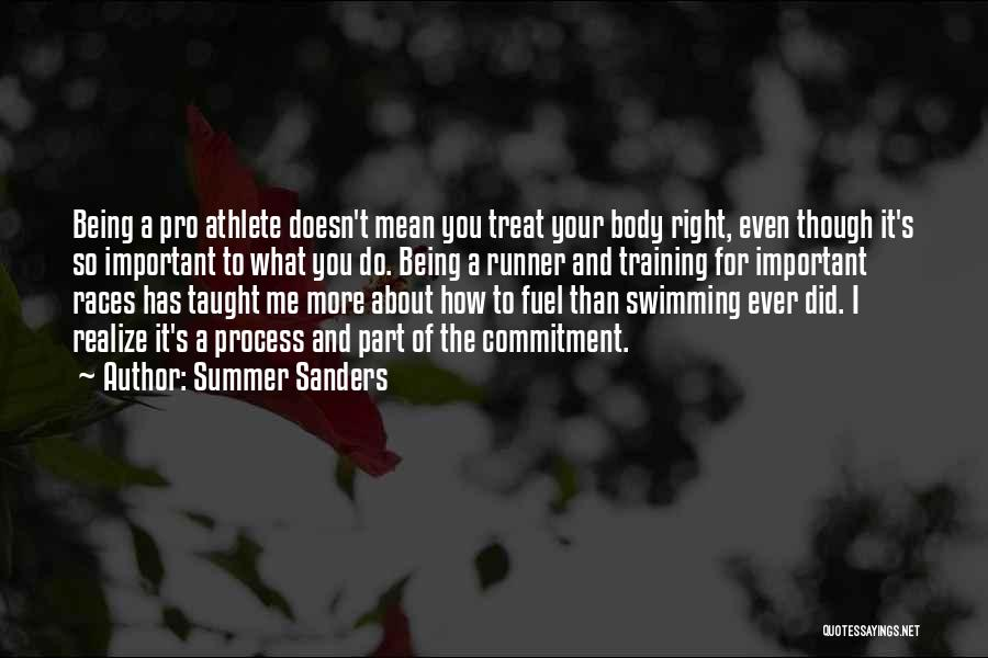 Treat You Right Quotes By Summer Sanders