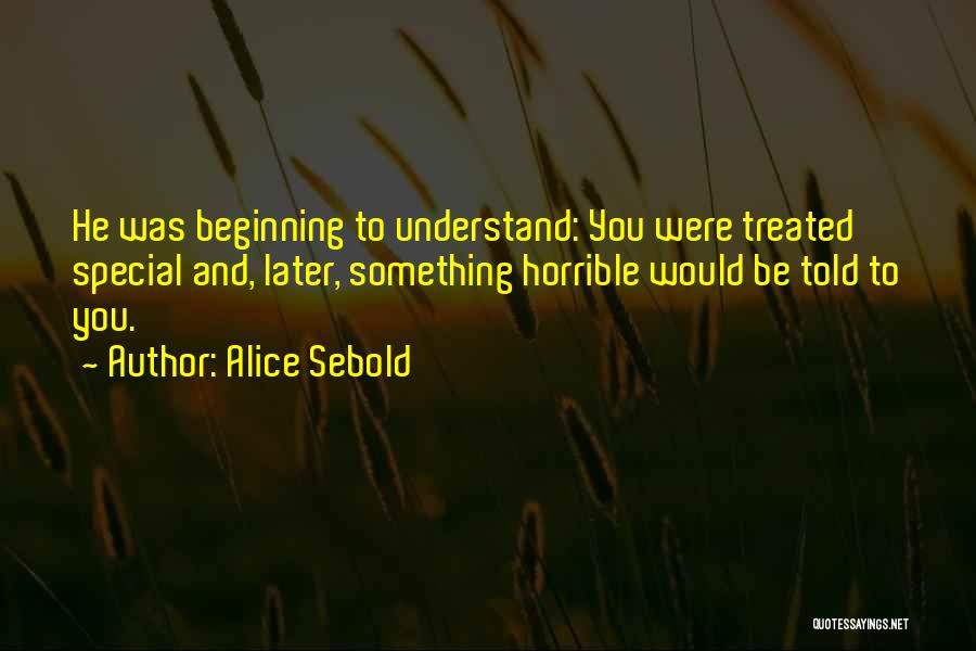 Treated Special Quotes By Alice Sebold
