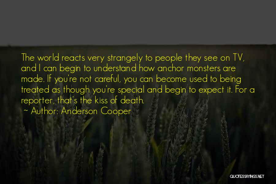 Treated Special Quotes By Anderson Cooper