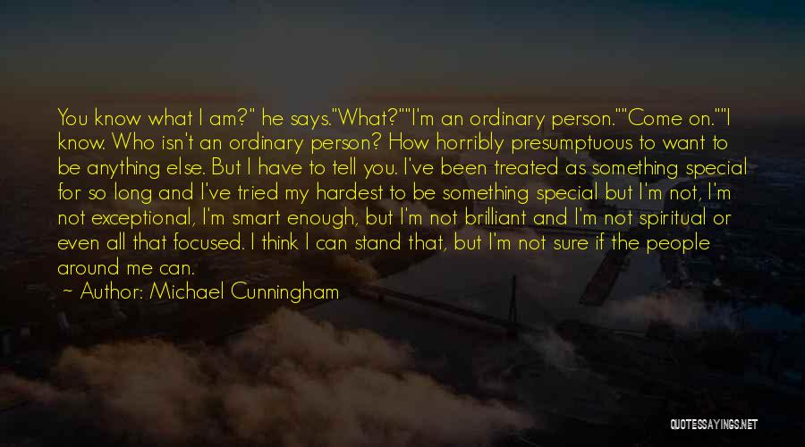 Treated Special Quotes By Michael Cunningham