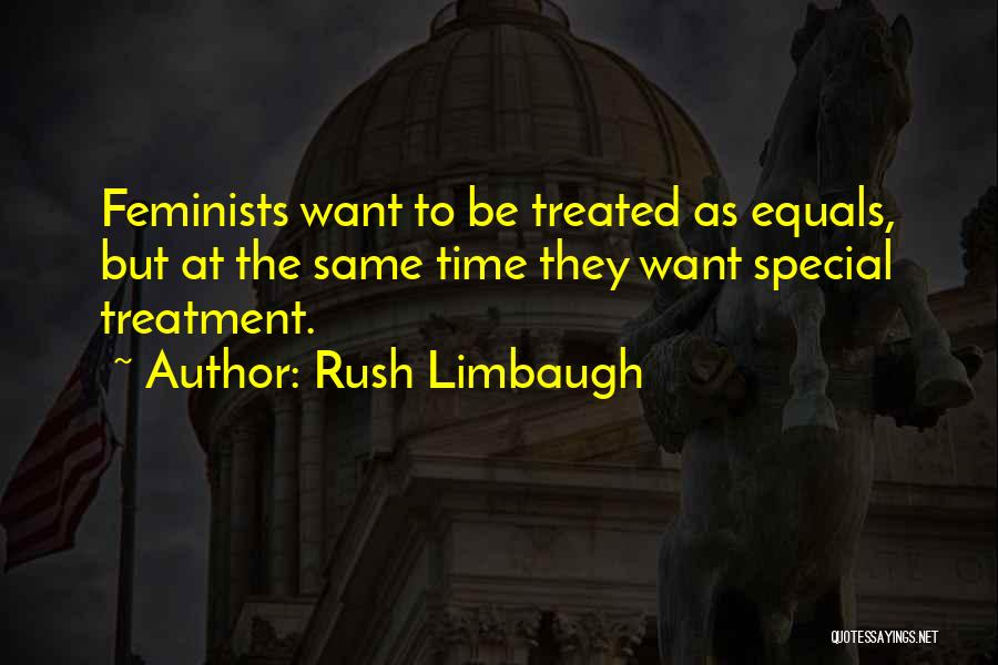 Treated Special Quotes By Rush Limbaugh