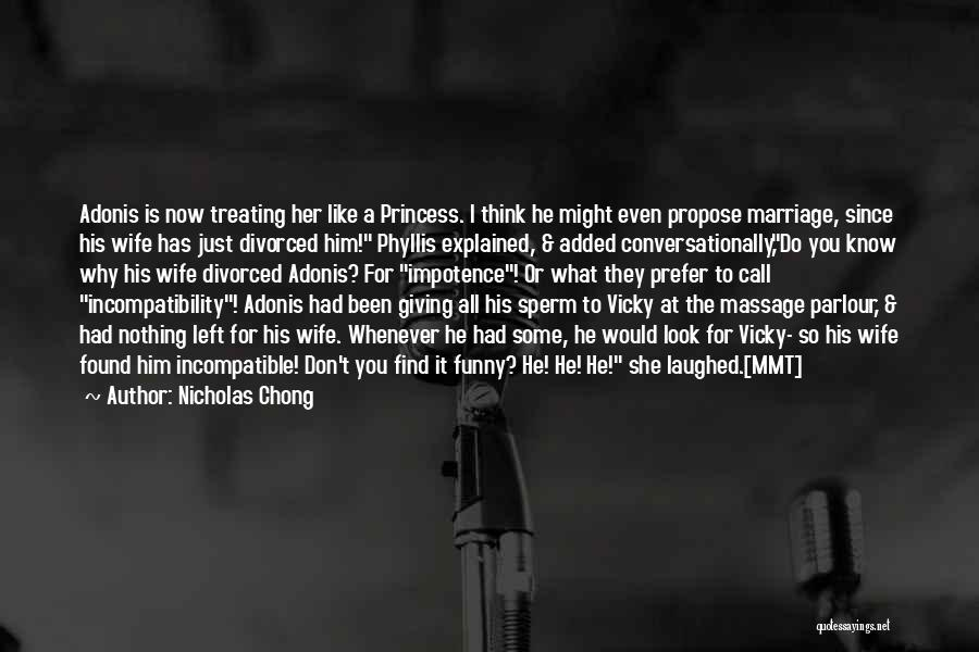 Treating Her Like A Princess Quotes By Nicholas Chong