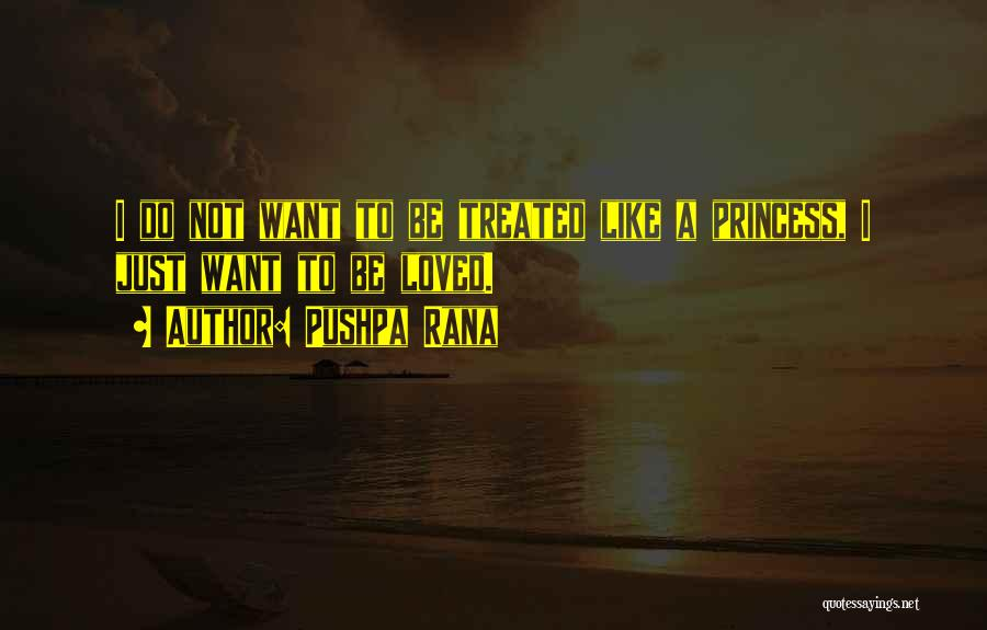 Treating Her Like A Princess Quotes By Pushpa Rana