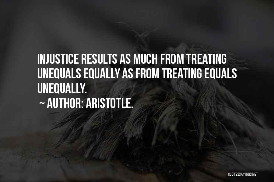 Treating Others Equally Quotes By Aristotle.