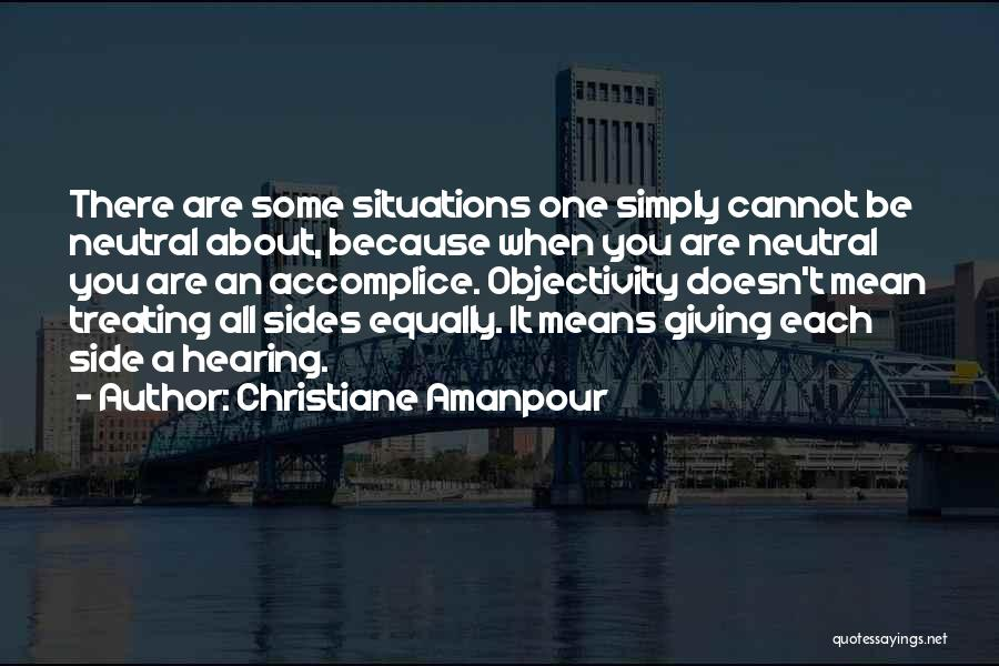Treating Others Equally Quotes By Christiane Amanpour