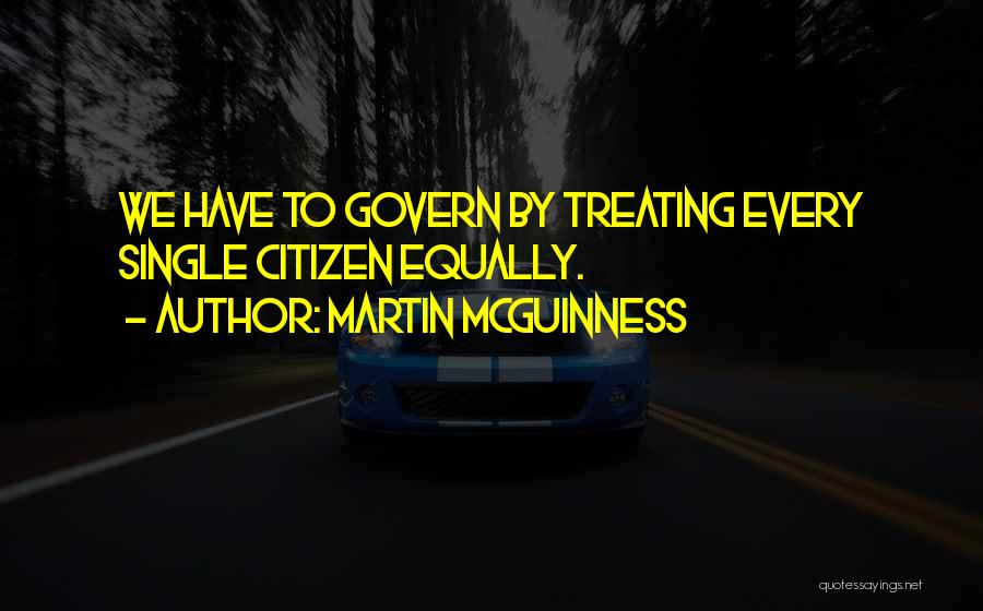 Treating Others Equally Quotes By Martin McGuinness