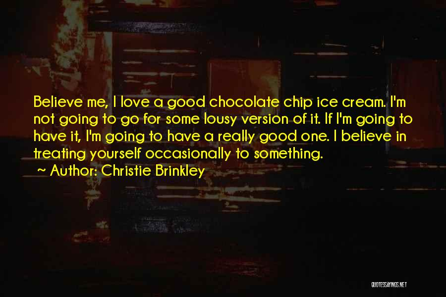 Treating Yourself Good Quotes By Christie Brinkley